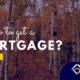 How to Get a mortgage in Toronto?