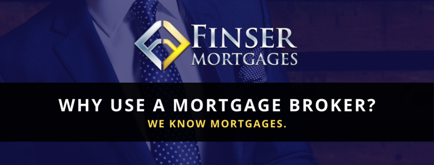 Finser Mortgages-Why use a mortgage broker